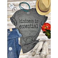 Kindness is Essential Graphic Tee (S-2XL)