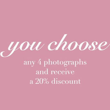 20% Discount with any 4 photographs of your choice.