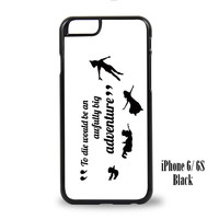 Disney New Peter Pan Quote for iPhone 6, iPhone 6s, iPhone 6 Plus, iPhone 6s Plus Cases