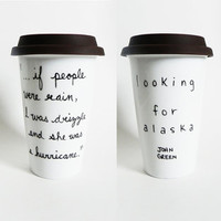 Looking for Alaska by John Green - quote tumbler / travel mug // hand-drawn/written