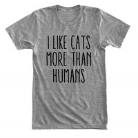 I like cats more than humans - I don't believe in humans - Gray/White Unisex T-Shirt - 154