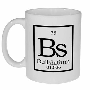 Element Bs - Bullshittium Fake Periodic Table Coffee or Tea Mug