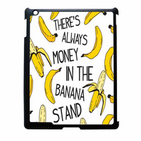 Theres Always Money In The Banana Stand iPad 3 Case