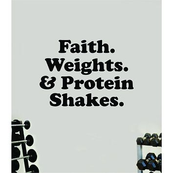 Faith Weights and Protein Shakes Wall Decal Sticker Vinyl Art Wall Bedroom Room Home Decor Inspirational Motivational Teen Sports Gym Lift Fitness Girls Health