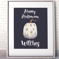 Happy Halloween witches Printable art halloween witches Pumpkin Download  print Halloween sign Halloween Typography poster White decoration