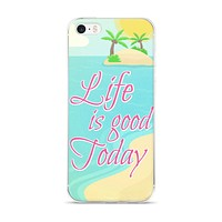 Life is Good Today iPhone case