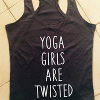 Yoga girls are twisted Black tank top for women tank gifts yoga tops for womens tops for girls funny yoga shirt girlfriend yoga gift