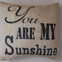 "Burlap Pillow INSERT Included - ""You are my Sunshine"" BLACK TEXT - Toss Pillow - Throw Pillow - 14x14"