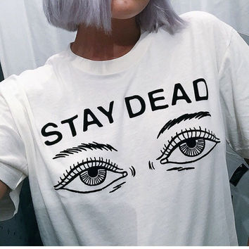 Women t shirt 2018 summer new fashion printed stay dead letter round neck T-shirt