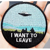 """""""I WANT TO LEAVE"""" Iron On Patch"""