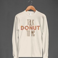 TALK DONUT TO ME - Grab a Shirt - Skreened T-shirts, Organic Shirts, Hoodies, Kids Tees, Baby One-Pieces and Tote Bags