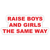 raise boys and girls the same way by 17slwt