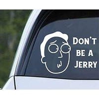Rick and Morty - Don't Be a Jerry Die Cut Vinyl Decal Sticker