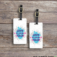 Luggage Tag Set Love is my Favorite Color Grunge Luggage Tag Set With Printed Custom Info On Back, 2 Tags Choice of Straps