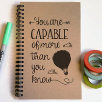 Writing journal, spiral notebook, cute diary, small sketchbook, 5x8 journal - You are capable of more than you know, motivational quote