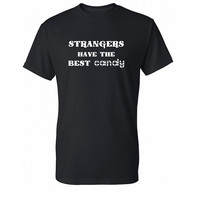 Strangers Have The Best Candy Shirt, Funny Shirt, Tshirt, Funny T Shirt, Nerdy Nerd Shirt, Funny Tee, Geek T-Shirt, Geek T Shirt Mens Womens