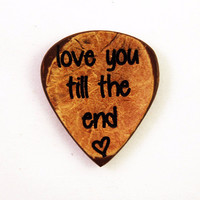*FLASH* Love You Till The End Guitar Pick