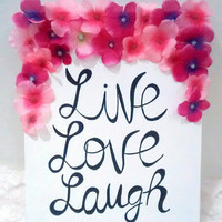 Live love laugh pink flower canvas art , 3D flower art room decor , fabric flower wall art, love quote room decor Valentine's day gift idea