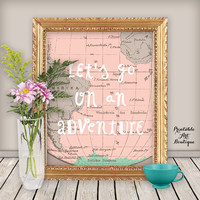 "Travel Quote Print: ""Lets go on an adventure"", Printable Wall Art, Quote Poster, Printable Home Decor, Pink Map Background, Instant Download"
