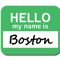Boston Hello My Name Is Mouse Pad
