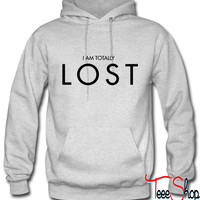 I Am Totally LOST hoodie