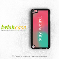 Stay Weird Funny Pink And Green Ombre Cute Tumblr iPod Touch 4 Case iPod Touch 5 Case