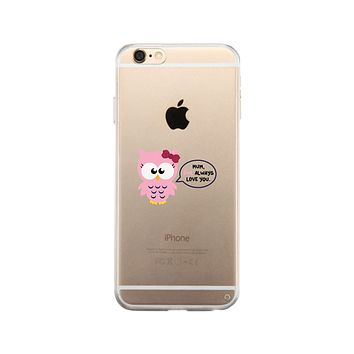 Mum Owl Always Love You Clear Phone Case Jelly Rubber Case