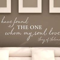 "Wall Vinyl Quote - ""I Have Found the One Whom My Soul Loves"" Song of Solomon 3:4"