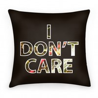 I Don't Care Pillow