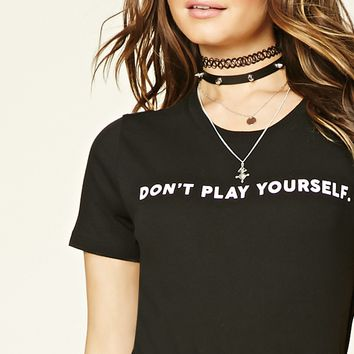 Don't Play Yourself Graphic Tee