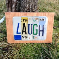 LAUGH Custom Recycled LICENSE Plate Art Sign