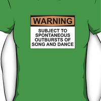 WARNING: SUBJECT TO SPONTANEOUS OUTBURSTS OF SONG AND DANCE Women's T-