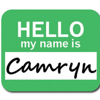 Camryn Hello My Name Is Mouse Pad