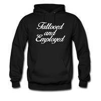Tattooed And Employed hoodie sweatshirt tshirt