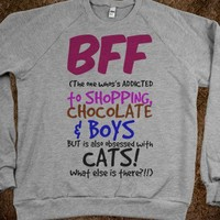 BFF - The One Addicted to Shopping, Chocolate & Boys - Obsessed with Cats  - Connected Universe