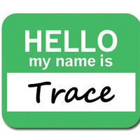 Trace Hello My Name Is Mouse Pad