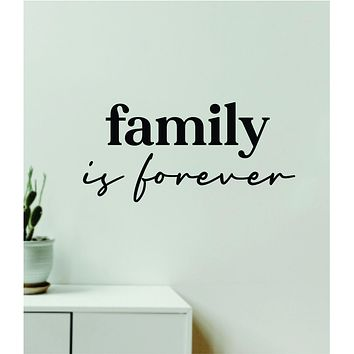 Family Is Forever Quote Wall Decal Sticker Vinyl Art Decor Bedroom Room Girls Inspirational Trendy Mom Dad Baby Kids