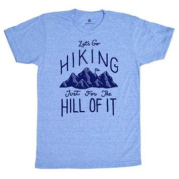 Let's Go Hiking For The Hill Of it - Heather Blue