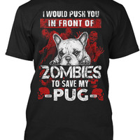 Push You In Front Of Zombies To Save Pug