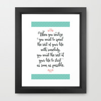 Quote from When Harry Met Sally Art Framed Art Print by Noonday Design