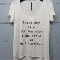 Every Day Is A Fashion Show - White