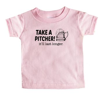 Take A Pitcher It'll Last Longer Baby Tee