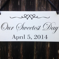 Personalized Wedding Sign - Our Sweetest Day - Wedding Date - Wedding Sign, Flower Girl Sign, Ring Bearer, Aisle sign