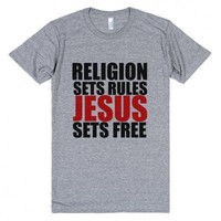 Religion Sets Rules Jesus Sets Free Tee Shirt
