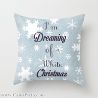"Christmas Graphic Print 16"" x 16"" Throw Pillow Cover ""I'm Dreaming of a White Christmas"" Decorate Holiday Blue Navy Snowflakes Snow Flakes"