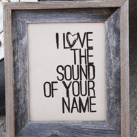 I Love the Sound of Your Name | Country Art Print