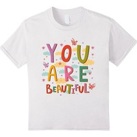 You Are Beautiful Inspirational Quote Empowerment Shirt