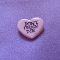 """Pink Polymer Clay """"DON'T TOUCH ME"""" Heart Pin Badge"""