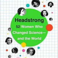 Headstrong: 52 Women Who Changed Science-and the World by Rachel Swaby (Bargain Books)