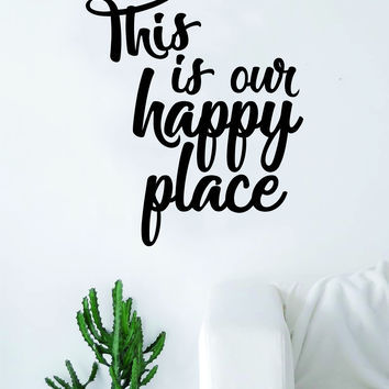 This is Our Happy Place Quote Decal Sticker Vinyl Wall Room Decor Decoration Art Family Home